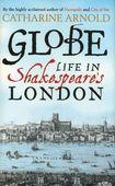 Globe: Life in Shakespeare's London book cover